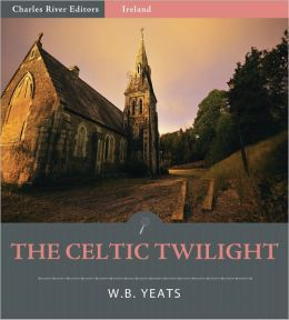 The Celtic Twilight (Illustrated)