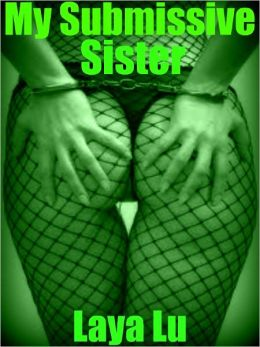 My Submissive Sister