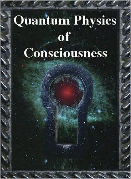 Quantum Physics of Consciouisness