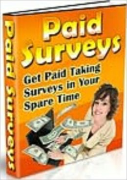 Paid Surveys: Get Paid Taking Surveys in Your Spare Time