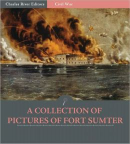A Collection of Pictures of Fort Sumter (Illustrated)