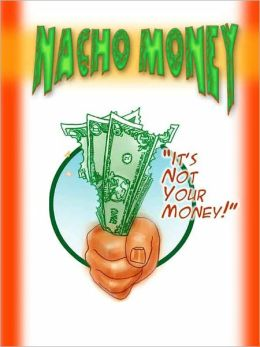 Nacho Money 'It's not your money!'