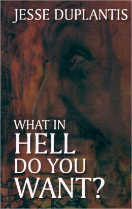 What In Hell Do You Want?