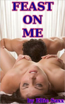 Feast On Me (menage erotica)