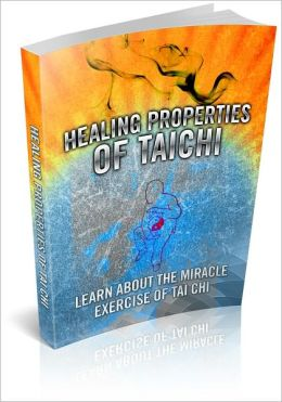 Healing Properties Of Tai Chi - Learn About The Miracle Exercise Of Tai Chi! AAA+++ (Brand New)