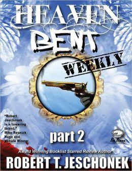 Heaven Bent, Part 2