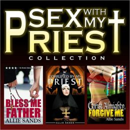SEX WITH MY PRIEST COLLECTION (3 BOOKS)