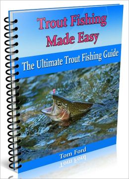 Trout Fishing Made Easy