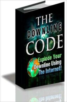 The Downline Code - Guru Secrets For Explosive MLM Growth