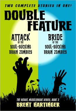 Double Feature: Attack of the Soul-Sucking Brain Zombies / Bride of the Soul-Sucking Brain Zombies