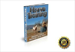 Horse training-Beginner's Guide to Becoming a Horse Trainer! AAA+++