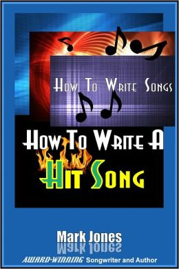 How To Write Songs - How To Write a Hit Song