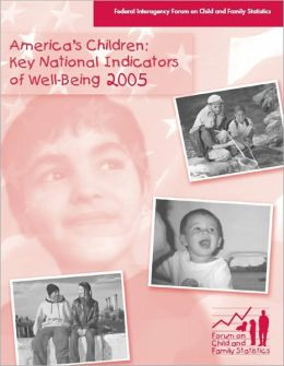 America's Children: Key National Indicators of Well-Being, 2005