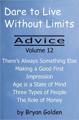 Dare to Live Without Limits: Advice Volume 12