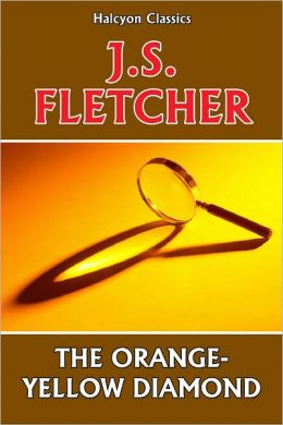 The Orange-Yellow Diamond by J. S. Fletcher