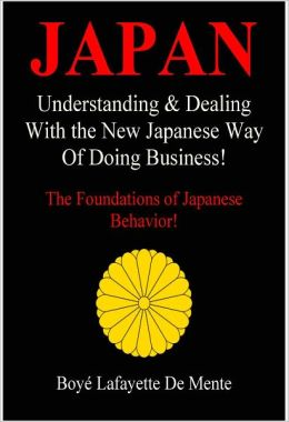 JAPAN: Understanding & Dealing with the New Japanese Way of Doing Business