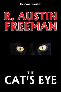 The Cat's Eye by R Austin Freeman [Thorndyke Mysteries #6]