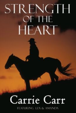 Strength of the Heart: Book 5 in the Lex & Amanda Series