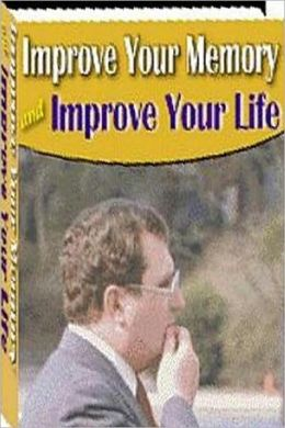 eBook about Improve Your Memory and Improve Your Life - having a better memory is easier than you think!