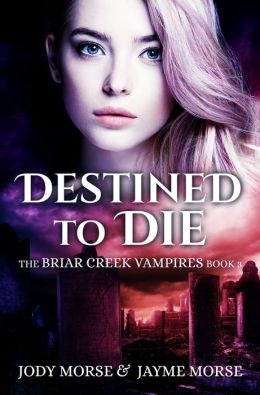 Destined to Die (The Briar Creek Vampires Series #3)