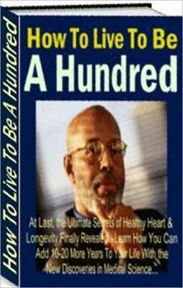 eBook about How To Live To Be A Hundred