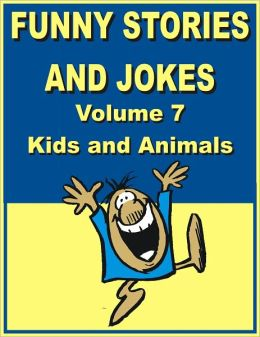 Funny stories and jokes - Volume 7 - Kids and Animals