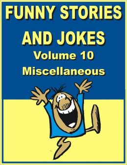 Funny stories and jokes - Volume 10 – Miscellaneous