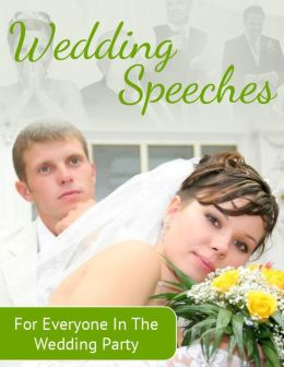 Wedding Speeches For Everyone In The Wedding Party