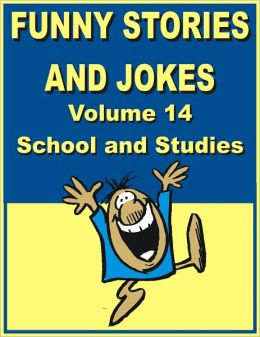 Funny stories and jokes - Volume 14 - School and Studies