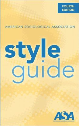 American Sociological Assocation Style Guide, 4th edition