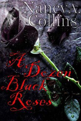 A Dozen Black Roses Revised Edition
