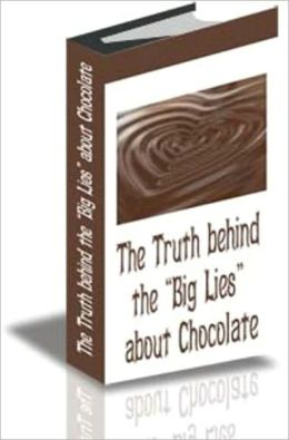 """The Truth behind the """"Big Lies"""" about Chocolate"""