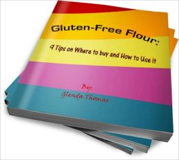 Gluten-Free Flour: Where to Buy and How to Use it