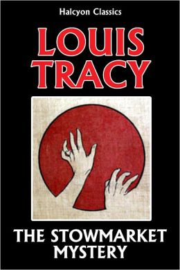 The Stowmarket Mystery by Louis Tracy [Reginald Brett, Barrister Detective #1]