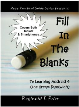 Fill In The Blanks To Learning Android 4 (Ice Cream Sandwich)