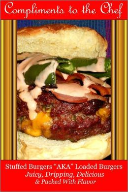 Stuffed Burgers - AKA Loaded Burgers Juicy, Dripping, Delicious & Packed With Flavor