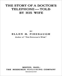The Story of a Doctor's Telephone-Told by His Wife
