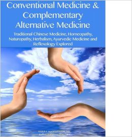 Conventional Medicine and Complementary Alternative Medicine