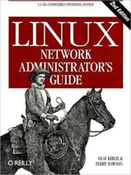 Linux Network Administrator's Guide, 2nd Edition