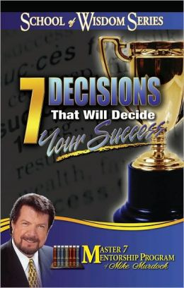 7 Decisions that Decide Your Success In Life