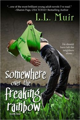 Somewhere Over the Freaking Rainbow (A Young Adult Romance)