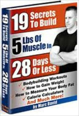 19 Tips To Build 5 Lbs Of Muscle In 28 Days Or Less
