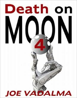 DEATH ON MOON 4: A Robotic Murder Mystery