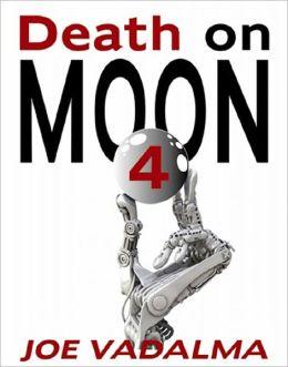 DEATH ON MOON 4: A Robotic Murder Mystery