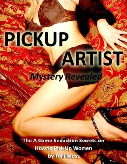 Pickup Artist Mystery Revealed - The A Game Seduction Secrets on How to Pick Up Women (PUA The Game)