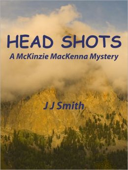 Head Shots: A McKinzie MacKenna Mystery