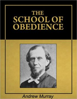 The School Of Obedience [Illustrated] [Annotated]