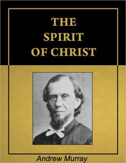 The Spirit of Christ [Illustrated] [Annotated]