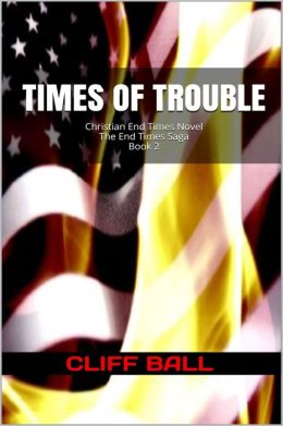 Times of Trouble (Christian Fiction Book 2)