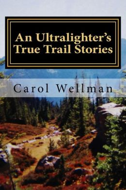 An Ultralighter's True Trail Stories-Beyond The Journey -second edition